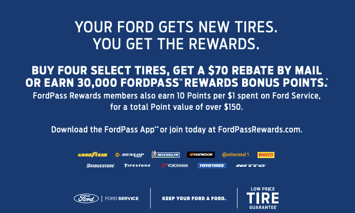 Coupon for Tire Special Get a $70 rebate by mail or earn 30,000 FordPass™ Rewards bonus Points on 4 Tires