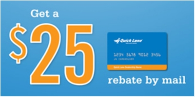 Coupon for Get a $25 Rebate by Mail When You Use the Quick Lane Credit Card to make a Qualifying Purchase $250 or More (before tax)