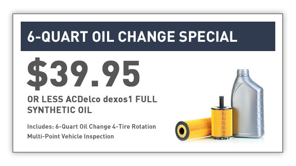Coupon for 6-Quart Oil Change Special $49.95 or less ACDelco dexos1 FULL SYNTHETIC OIL