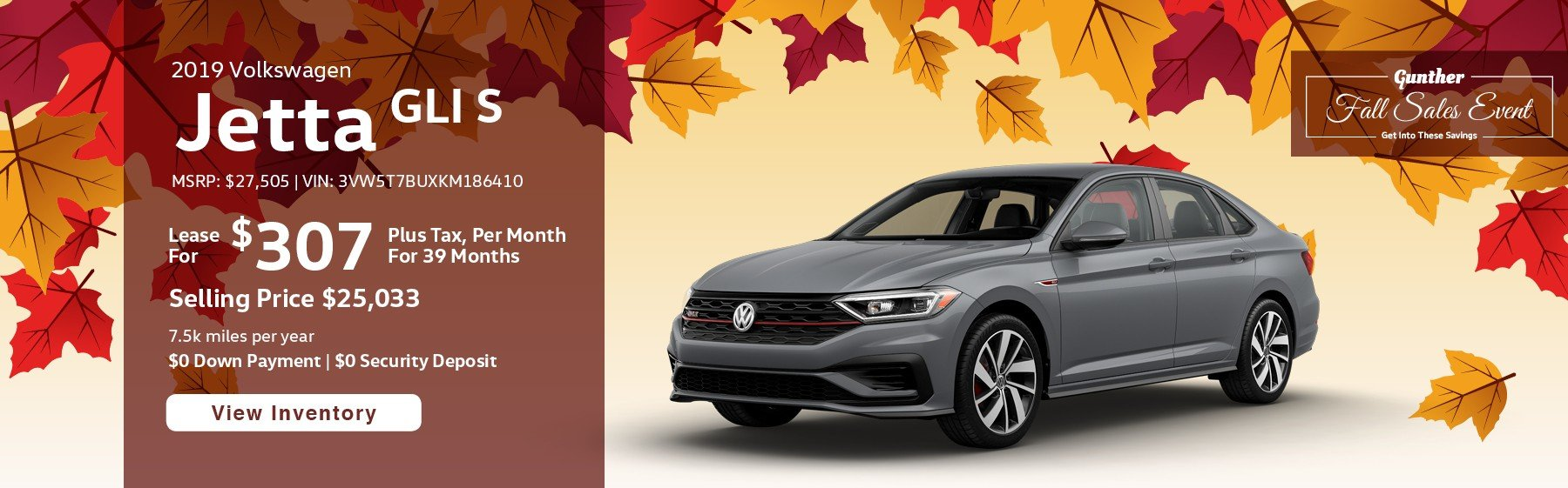 Lease the 2019 Jetta GLI S for $307 per month, plus tax for 39 months.
