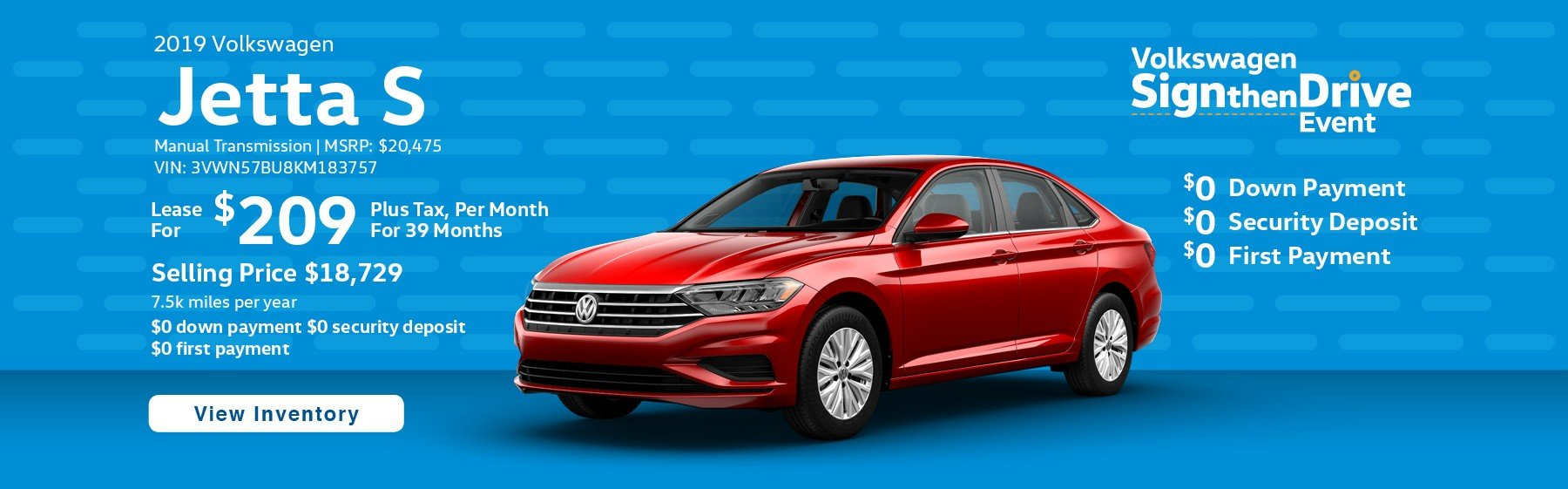 Lease the 2019 Jetta S Manual Transmission for $209 per month, plus tax for 39 months.