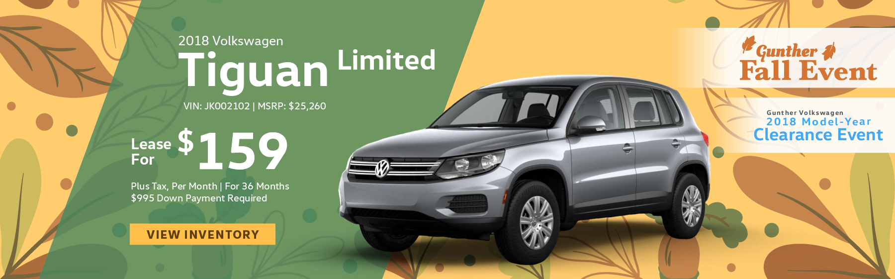 Lease the 2018 Volkswagen Tiguan Limited for $159 per month, plus tax for 36 months. Click here to view inventory.