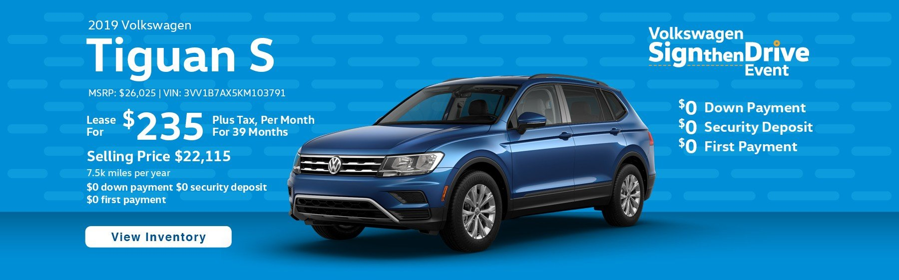 Lease the 2019 Tiguan S for $235 per month, plus tax for 39 months.