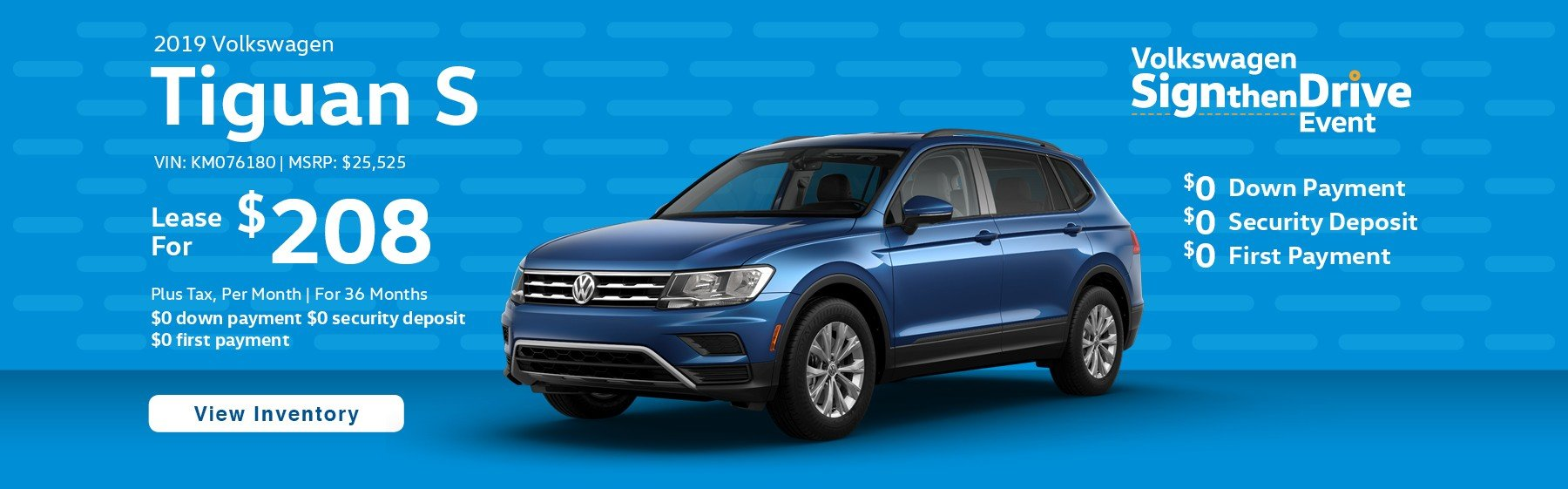 Lease the 2019 Volkswagen Tiguan S for $208 plus tax for 36 months. $0 Down payment required.