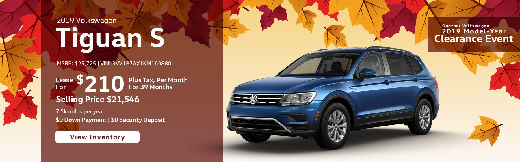 Lease the 2019 Tiguan S for $210 per month, plus tax for 39 months.