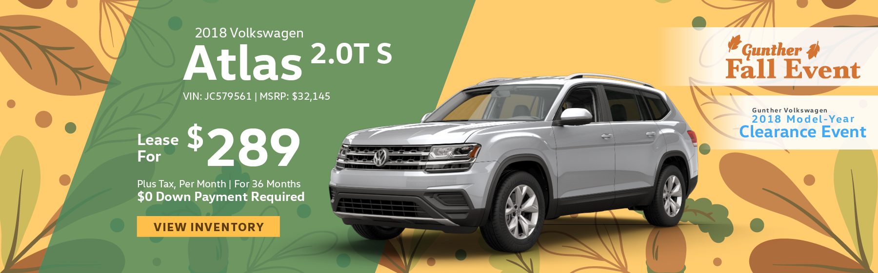 Lease the 2018 Volkswagen Atlas 2.0T S for $289 per month, plus tax for 36 months. Click here to view inventory.