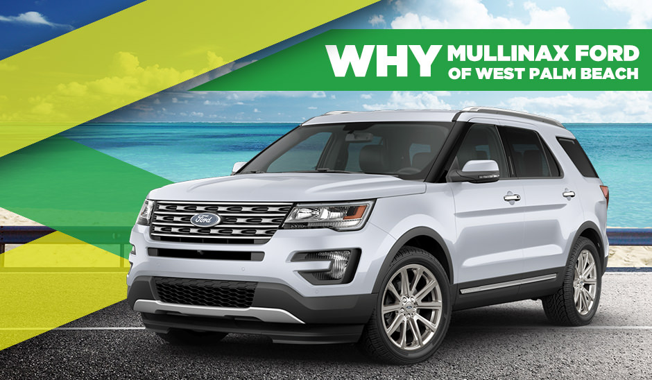 WHY YOU SHOULD BUY FROM  MULLINAX FORD OF WEST PALM BEACH, FL