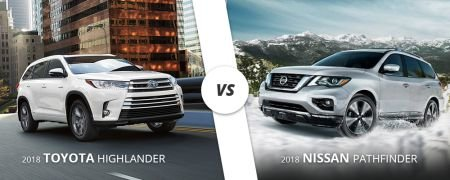 Comparing the 2018 Toyota Highlander to the 2018 Nissan Pathfinder.