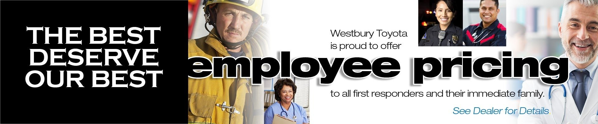 Employee Pricing for All First Responders and Immediate family