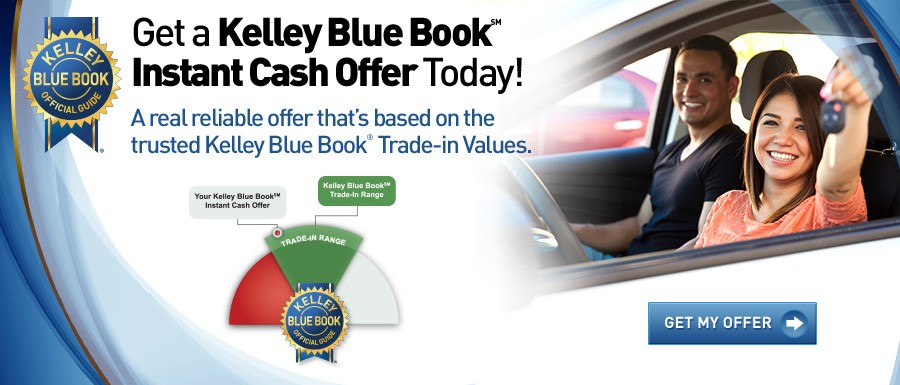 Get a Kelley Blue Book Instant Cash Offer Today!
