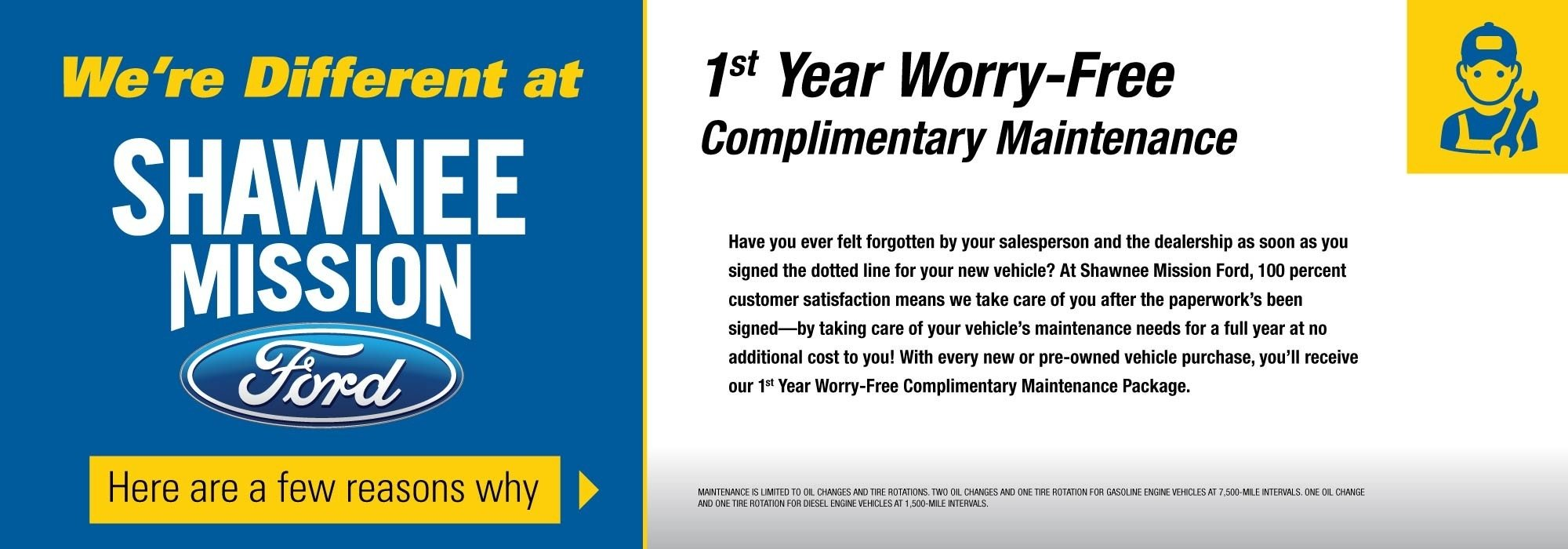 1 Year Worry-Free Complimentary Maintenance
