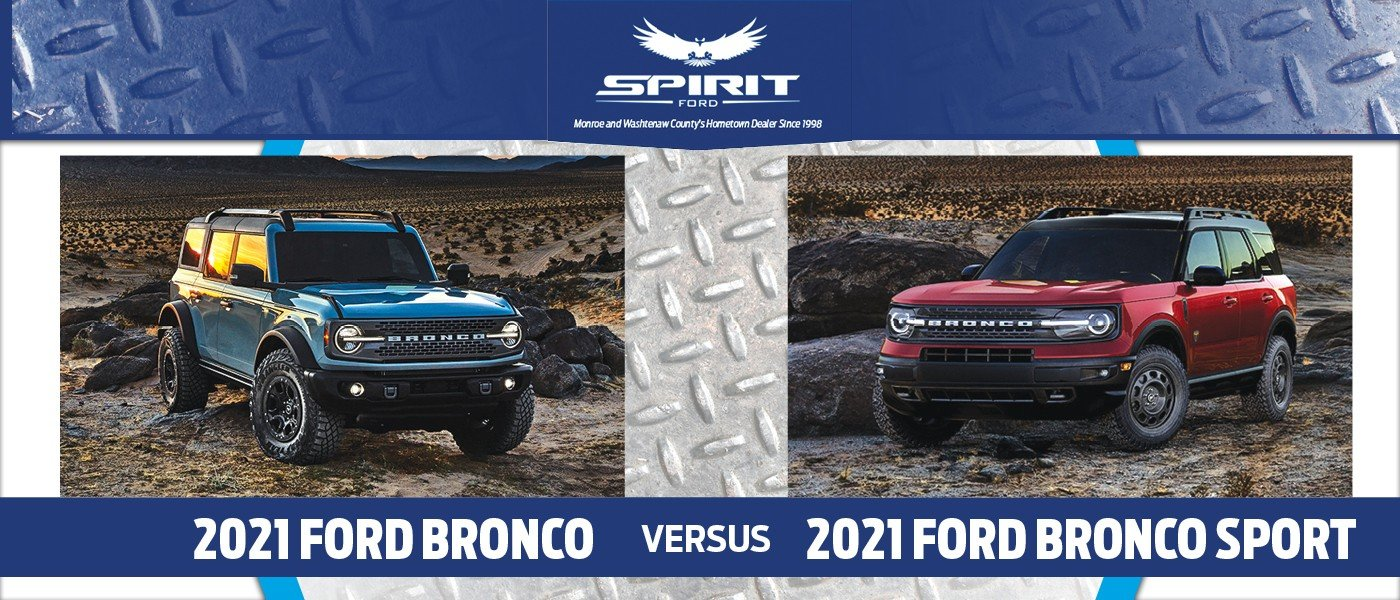 2021 Ford Bronco vs. Bronco Sport
