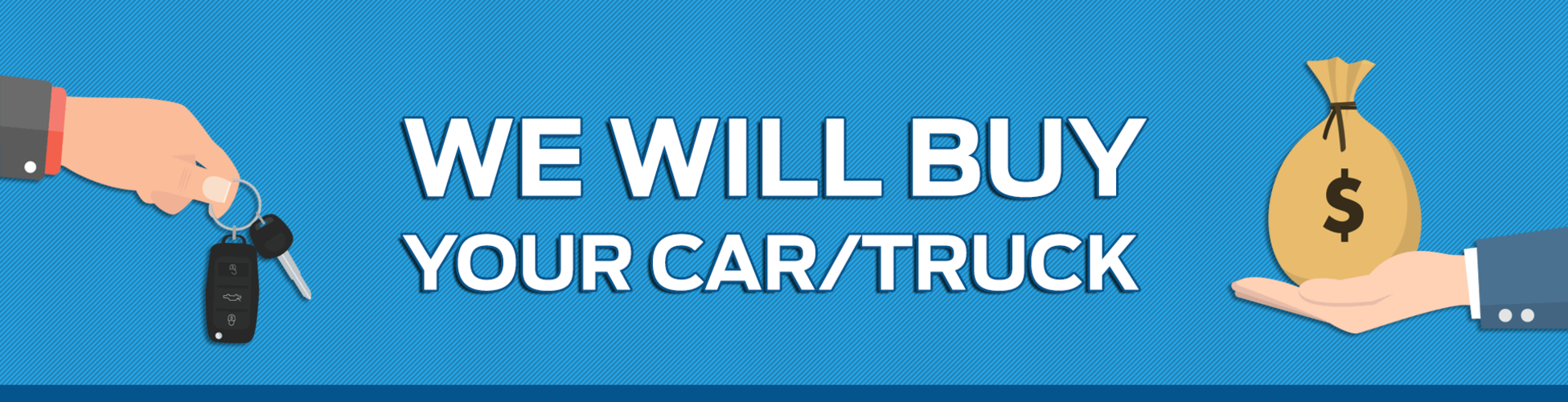 We Will Buy You Car/Truck