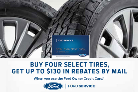 Coupon for Receive Up to $130 in Rebates by Mail When You Purchase Four Select Tires With Your Ford Owner Credit Card
