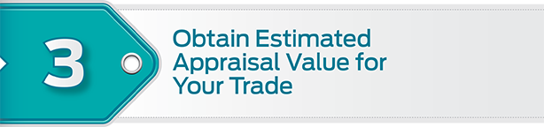 Step 3: get an appraisal value for your vehicle trade in