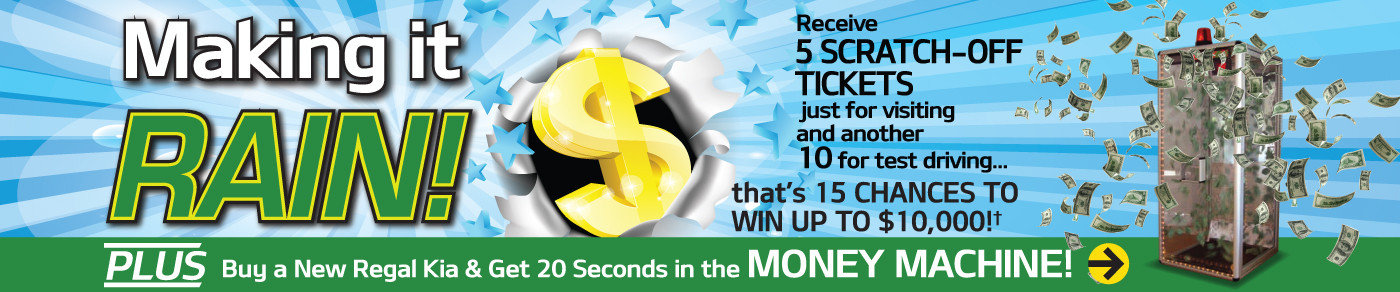 Regal Kia is MAKIN' IT RAIN! Come in now for your chance to win up to $10,000!