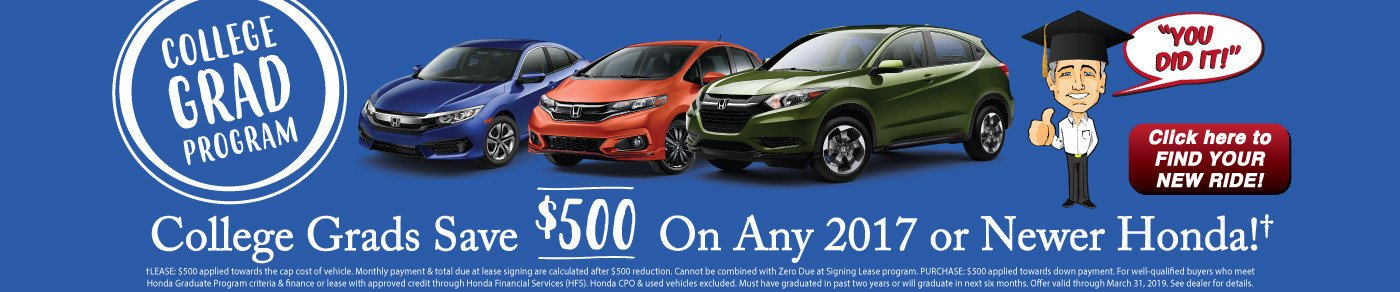 Additional $500 savings for College Grads on any 2017 or newer Honda!