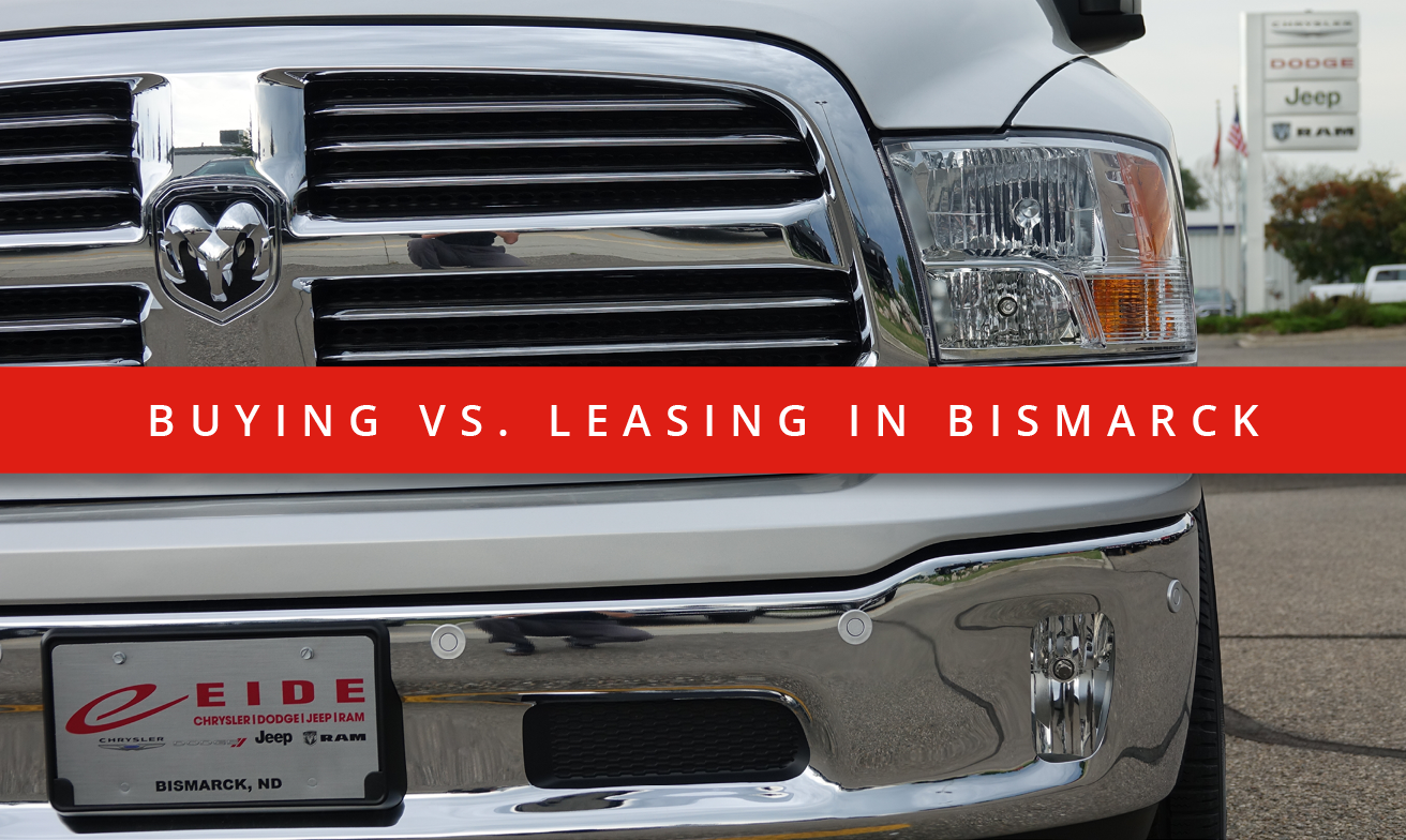 Leasing vs. Buying in Bismarck
