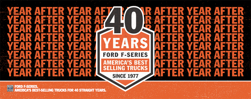 Ford F-Series Trucks have been the best selling in America for 40 Years