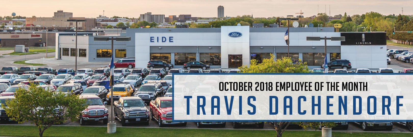 This month's Employee of the Month at Eide Ford is Travis Dachendorf.