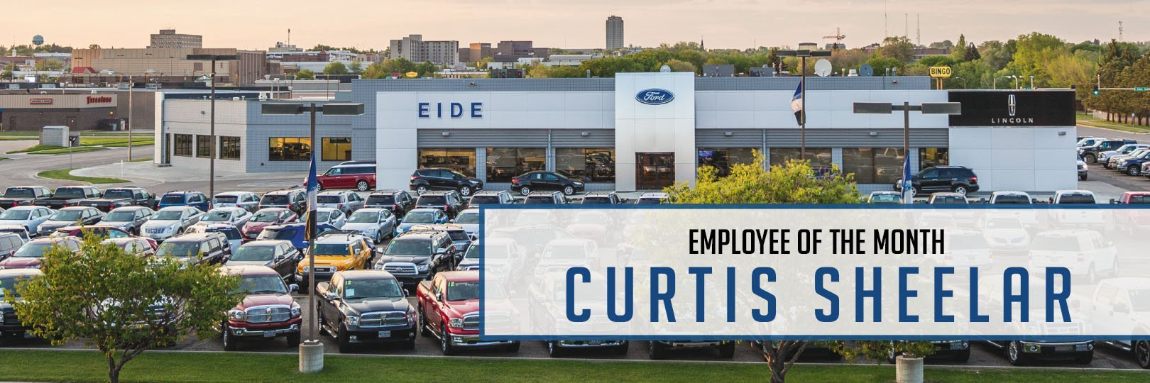 Eide Ford's November employee of the month is Curtis Sheelar!