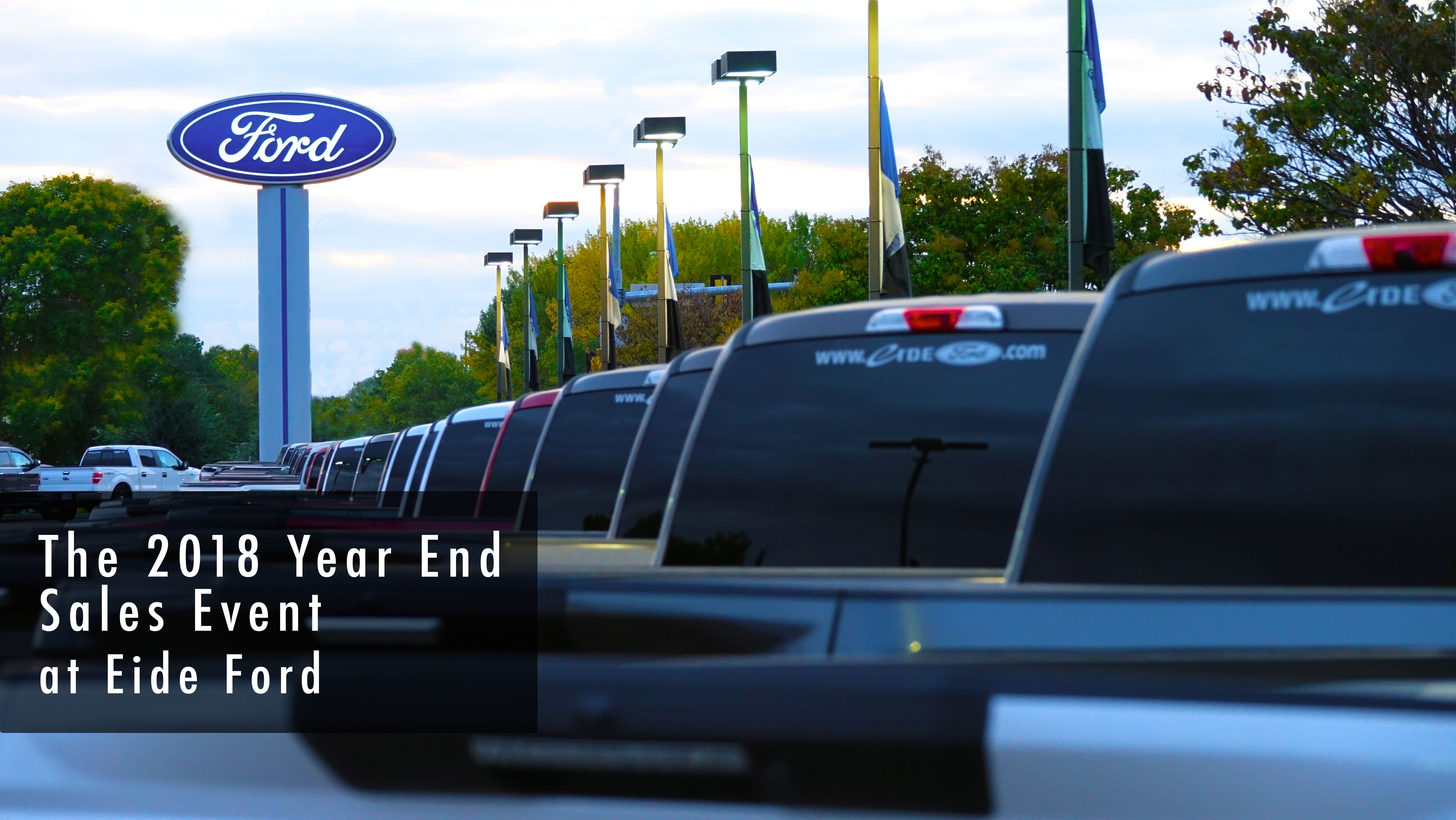 The Year End Sales Event at Eide Ford is a great time to pick out your next vehicle!