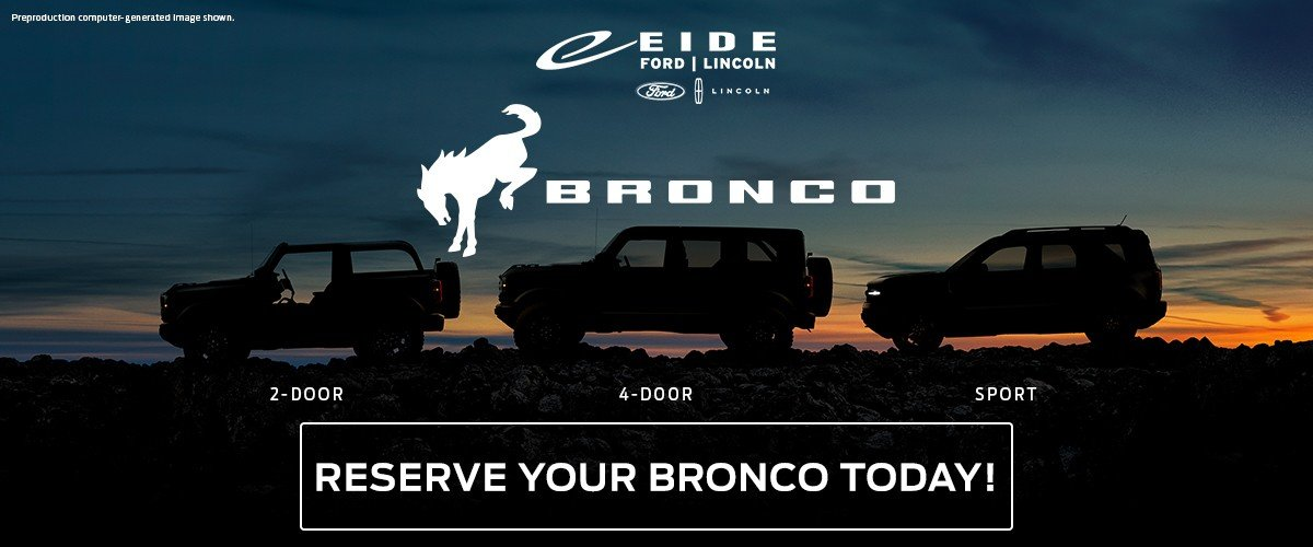 Reserve your 2021 Ford Bronco at Eide Ford