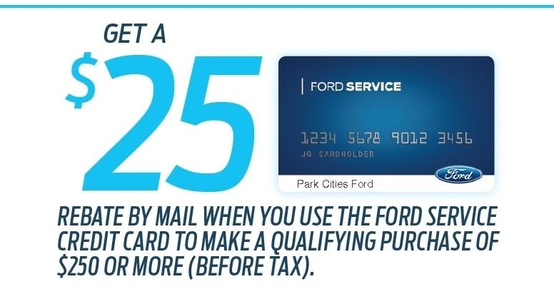 Coupon for $25 Mail-In Rebate on $250+ Qualifying Purchase When You Use The Ford Service Credit Card