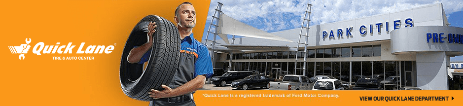 The Ford Quicklane center at Park Cities Ford of Dallas