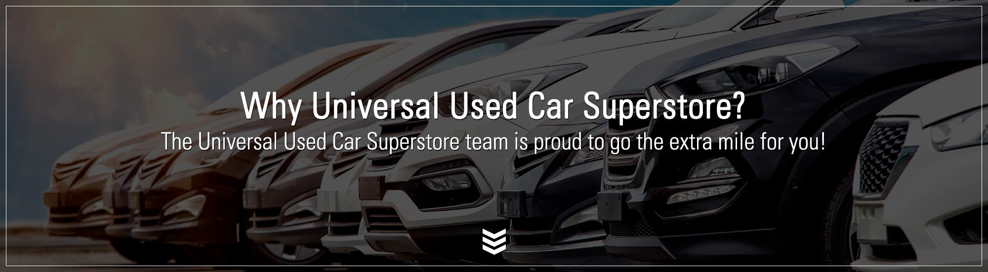 why buy from universal used car superstore