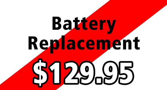 Battery Replacement for $129.95