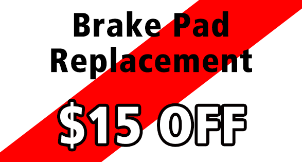 Coupon for BRAKE PAD REPLACEMENT--$15 OFF