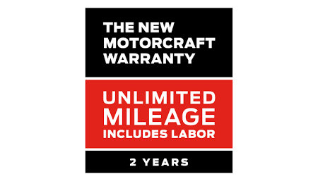 Motorcraft® Warranty: Two Years. Unlimed Mileage. Includes Labor*
